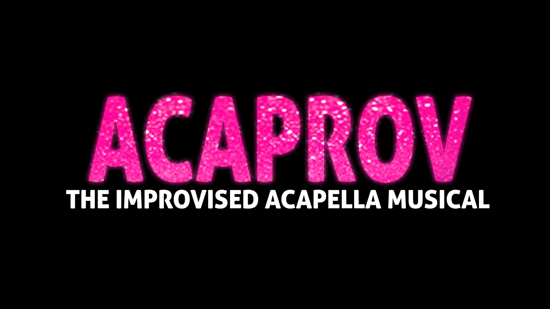 Acaprov: The Improvised Acapella Musical